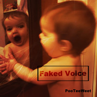 PooTeeWeet / - Faked Voice
