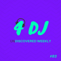 Various Artists / - 4 DJ: UnDiscovered Weekly #83