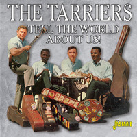 The Tarriers / - Tell the World About Us!