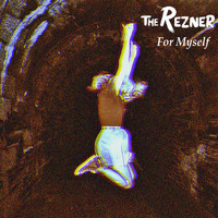 The Rezner - For Myself