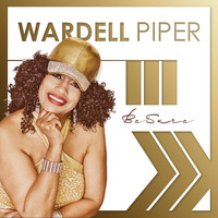 WARDELL PIPER - Be Sure