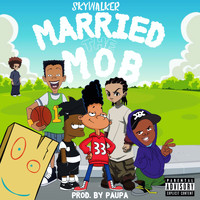 Skywalker - Married The Mob (Explicit)