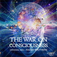 Insane Brothers - The War On Consciousness