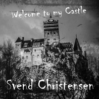 Svend Christensen / - Welcome To My Castle