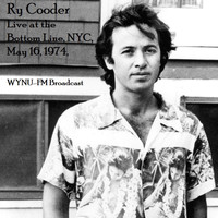 Ry Cooder - Live At The Bottom Line, NYC, May 16th 1974, WYNU-FM Broadcast (Remastered)