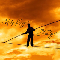 Mike King / - Steady