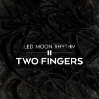 Two Fingers - LED Moon Rhythm