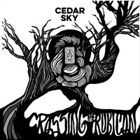 Cedar Sky - Crossing the Rubicon