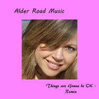 Alder Road Music - Things Are Gonna Be OK (Remix)