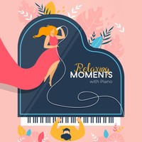 Piano Dreamers - Relaxing Moments with Piano: Light Classical Piano for Relaxation & Rest, Stress Relief, Ambient Chill
