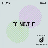 P-Lask - To Move It