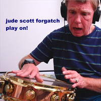 Jude Scott Forgatch - Play On!
