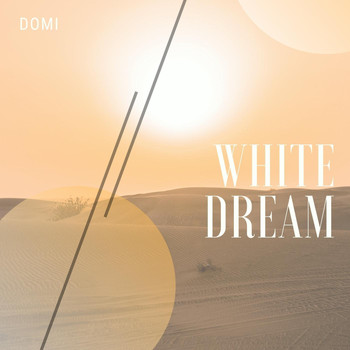 Domi - White Dream