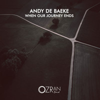 Andy De Baeke - When Our Journey Ends