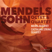 Merel Quartet / Castalian String Quartet - Mendelssohn: String Quartet No. 1 in E-Flat Major & Octet in E-Flat Major