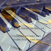 Classical Music Hits - Wolfgang Amadeus Mozart: 12 Variations in C major, K.265 on Twinkle, Twinkle, Little Star