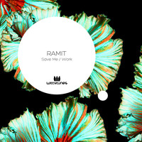 Ramit - Save Me / Work