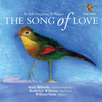Roderick Williams / Kitty Whately / William Vann - The Song of Love