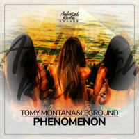 Tomy Montana, LeGround - Phenomenon
