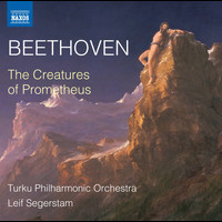 Turku Philharmonic Orchestra / Leif Segerstam - Beethoven: The Creatures of Prometheus, Op. 43