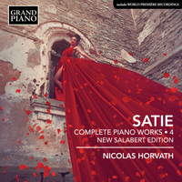 Nicolas Horvath - Satie: Complete Piano Works, Vol. 4 (New Salabert Edition)
