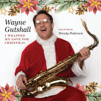 Wayne Gutshall - I Wrapped My Love for Christmas (feat. Wendy Pedersen)