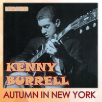 Kenny Burrell - Autumn in New York (Remastered)
