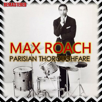 Max Roach - Parisian Thoroughfare (Remastered)