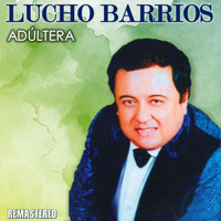 Lucho Barrios - Adúltera (Remastered)