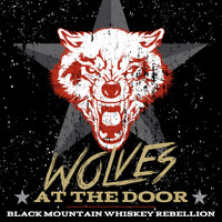 Black Mountain Whiskey Rebellion - Wolves At The Door