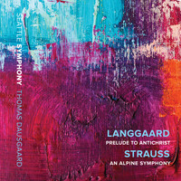 "Seattle Symphony / Thomas Dausgaard - Langgaard: Prelude to ""Antichrist"" - R. Strauss: An Alpine Symphony (Live)"