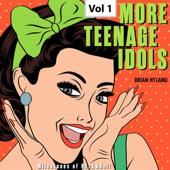 Brian Hyland - Milestones of Rock & Roll: More Teenage Idols, Vol. 1