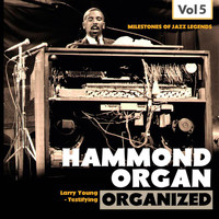 Larry Young - Milestones of Jazz Legends: Hammond Organ, Vol. 5