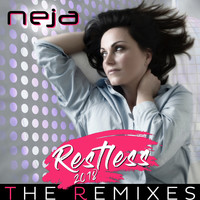 Neja - RESTLESS 2018 - The Remixes