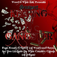 Suspect - Keeping It Gangster (feat. Frosty, G14nt & Jay Dee Luciano da Wine Country Classic) (Explicit)