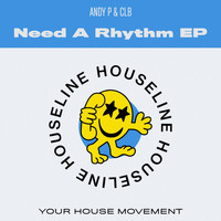 Andy P, CLB - Need a Rhythm EP