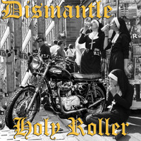 Dismantle - Holy Roller