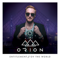 Orion - Entitlement / Ov the World