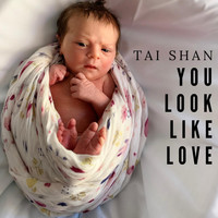 Tai Shan - You Look Like Love