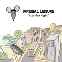 Imperial Leisure - Albanian Night