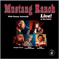Mustang Ranch & Danny Antonelli - Live! at the Indra (Explicit)