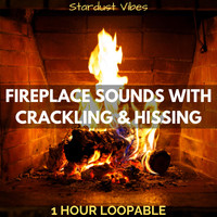 Stardust Vibes - Fireplace Sounds with Crackling & Hissing: One Hour (Loopable)