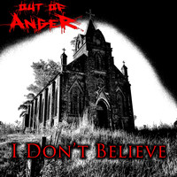 Out of Anger - I Don't Believe