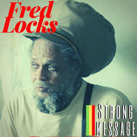 Fred Locks - Strong Message