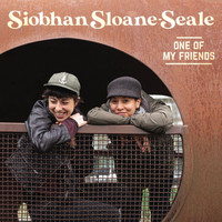 Siobhan Sloane-Seale - One of My Friends (Explicit)