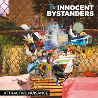 The Innocent Bystanders - Attractive Nuisance