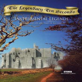The Legendary Ten Seconds - Instrumental Legends: Inspired by the Life and Times of Richard III