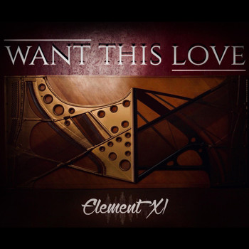 Element XI - Want This Love