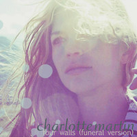 Charlotte Martin - Four Walls (Funeral Version)