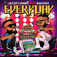 Jazzey James - Everyday (feat. Rah Sosa) (Explicit)